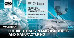 WORKSHOP FUTURE TRENDS IN MACHINE TOOLS AND MANUFACTURING